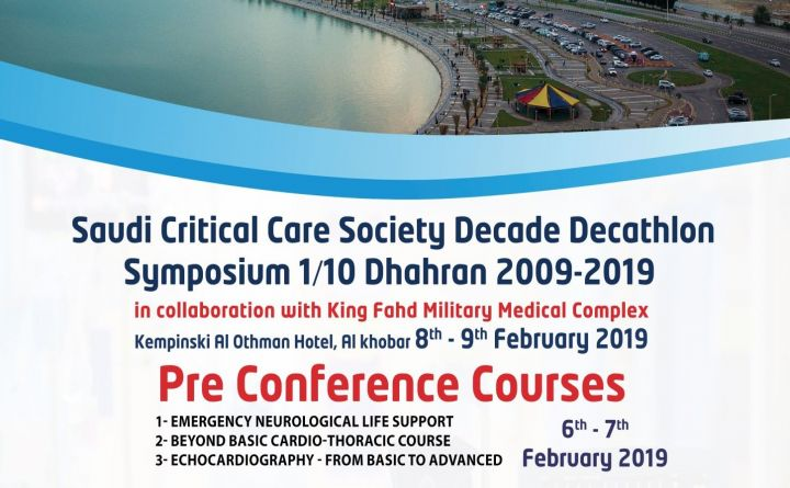 Saudi Critical Care Society Decade Decathlon Symposium 1/10 Dhahran 2009-2019
