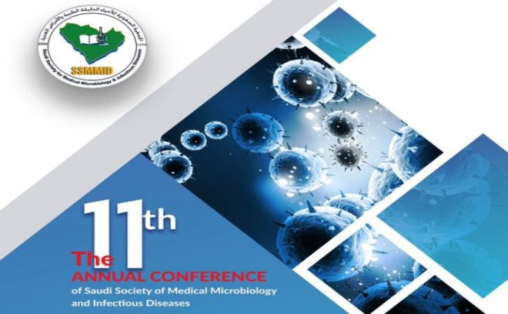The 11th Annual Conference of Saudi Society of Medical Microbiology and Infectious Diseases