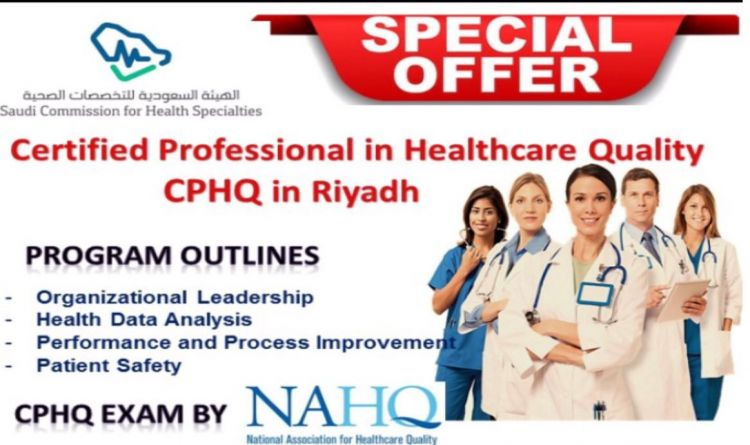 Certified Professional in Healthcare Quality CPHQ in Riyadh