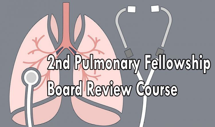 2nd Pulmonary Fellowship Board Review Course