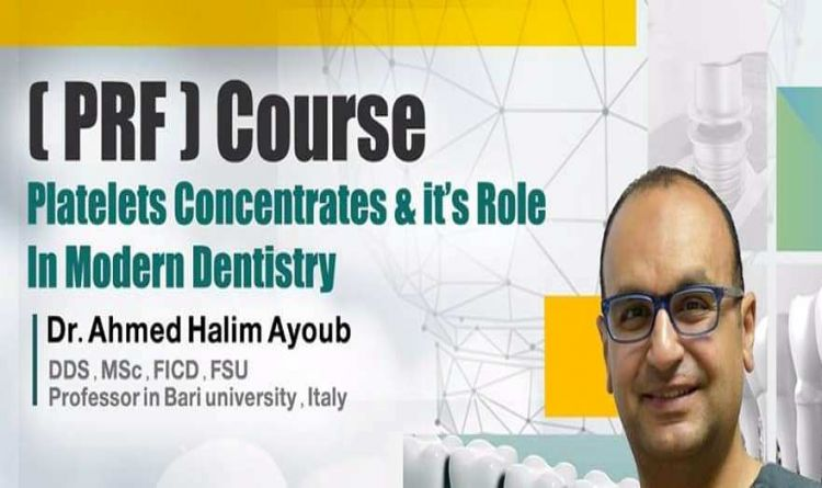 (PRF) Course : Platelets Concentrates & its Role In Modern Dentistry