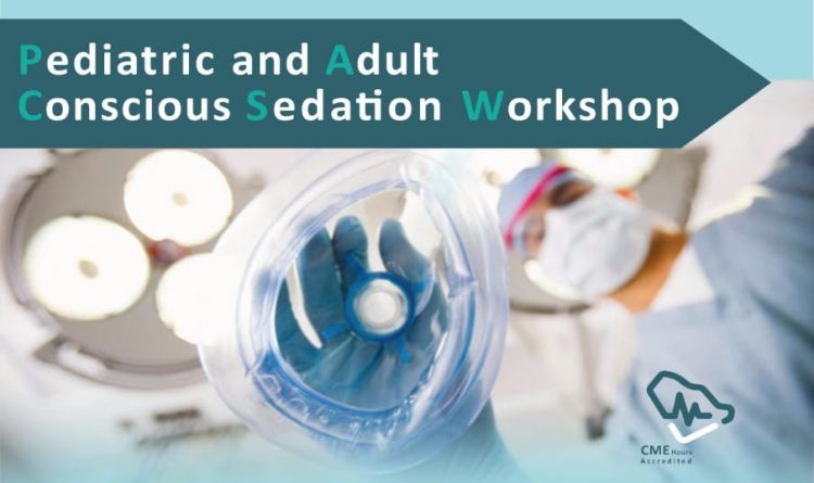 Pediatric and Adults Conscious Sedations Workshop